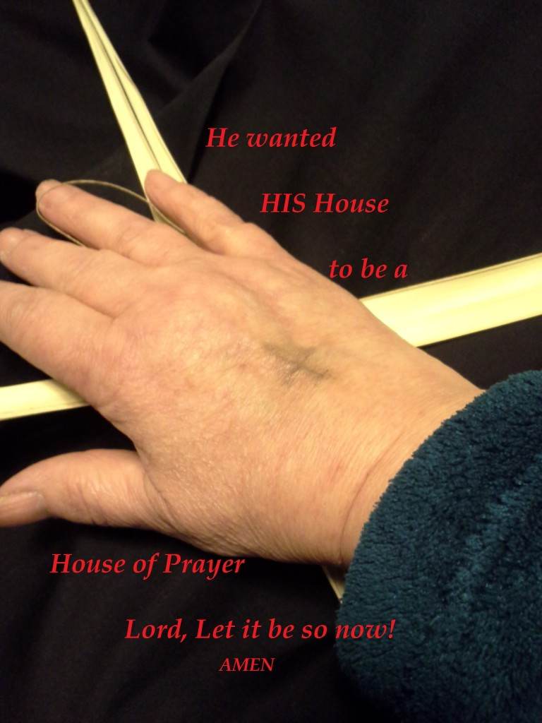 He wanted a House of Prayer