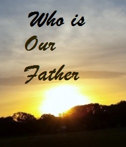 Who Is Our Father